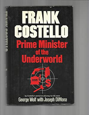 FRANK COSTELLO: Prime Minister Of The Underworld.: Wolf, George with
