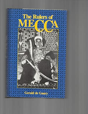 THE RULERS OF MECCA.: de Gaury, Gerald