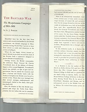 THE BASTARD WAR: The Mesopotamian Campaign Of 1914~1918. Illustrated With Maps & Photographs.: ...