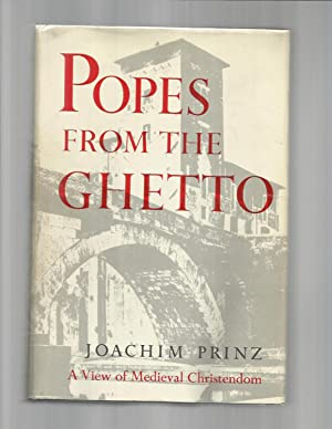 POPES FROM THE GHETTO: A View Of Medieval Christendom. ~SIGNED COPY~: Prinz, Joachim