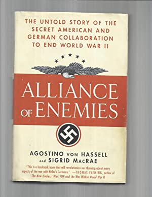 ALLIANCE OF ENEMIES: The Untold Story Of: Von Hassell, Agostino
