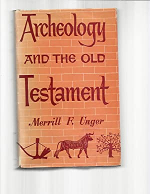 ARCHAEOLOGY AND THE OLD TESTAMENT.: Unger, Merrill F.