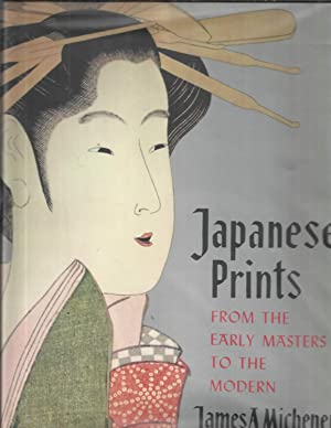 JAPANESE PRINTS: From The Early Masters To The Modern. 257 Plates Including 55 In Full Color. With ...