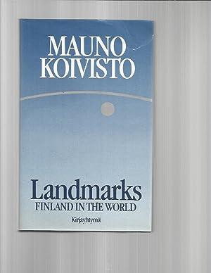 LANDMARKS: Finland In The World. Stances By: Koivisto, Mauno