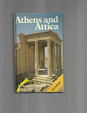 ATHENS AND ATTICA: A Phaidon Cultural Guide~: Mehling, Dr. Marianne