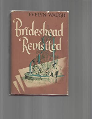BRIDESHEAD REVISITED: The Sacred And Profane Memories Of Captain Charles Ryder: Waugh, Evelyn