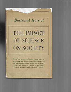 THE IMPACT OF SCIENCE ON SOCIETY: Russell, Bertrand.