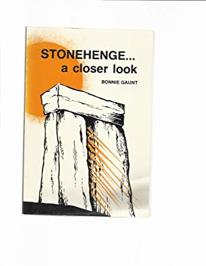 STONEHENGE: A Closer Look. A Search For: Gaunt, Bonnie