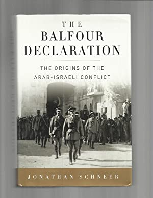 THE BALFOUR DECLARATION: The Origins Of The: Schneer, Jonathan