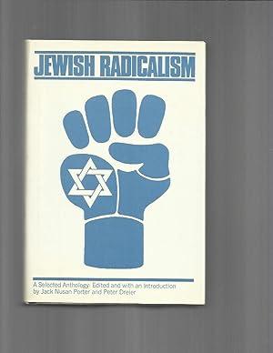 JEWISH RADICALISM: A Selected Anthology Edited And: Porter, Jack Nusan