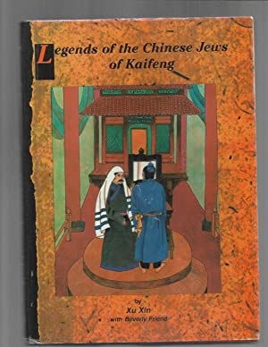 LEGENDS OF THE CHINESE JEWS OF KAIFENG. Illustrated By Ting Cheng ~Signed Copy~: Xu Xin with ...
