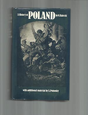 A HISTORY OF POLAND. With Additional Material By Antony Polonsky
