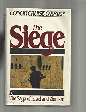 THE SIEGE: The Saga Of Israel And: O'Brien, Conor Cruise