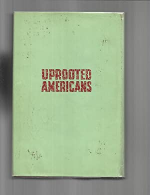 UPROOTED AMERICANS: The Japanese Americans And The War Relocation Authority During World War II.: ...