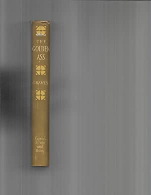 THE GOLDEN ASS ~ The Transformations Of Lucius Otherwise Known As THE GOLDEN ASS: A New Translation...