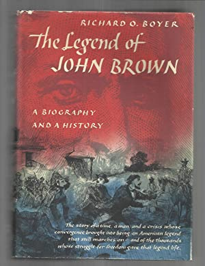 THE LEGEND OF JOHN BROWN: A Biography And A History.