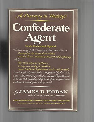 CONFEDERATE AGENT: A Discovery In History. Newly Revised & Updated.