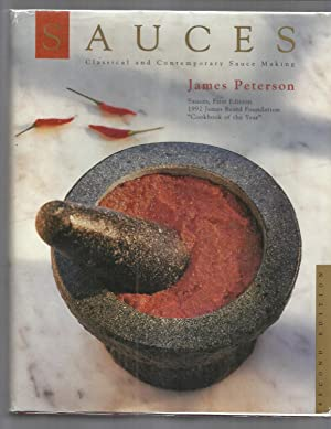 SAUCES: Classical And Contemporary Sauce Making. Second: Peterson, James