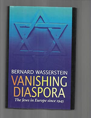 VANISHING DIASPORA: The Jews In Europe Since 1945.