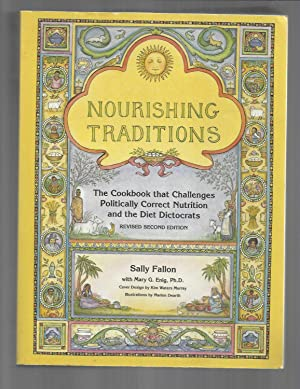 NOURISHING TRADITIONS: The Cookbook That Challenges Politically: Fallon, Sally with