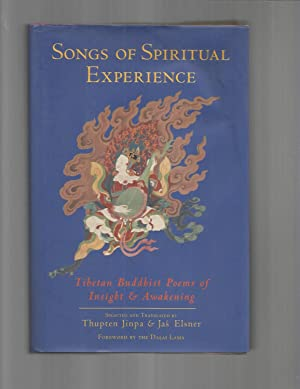 SONGS OF SPIRITUAL EXPERIENCE: Tibetan Buddhist Poems: Thupten Jinpa &