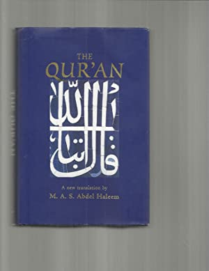 THE QUR'AN: A New Translation By~: M.A.S. Abdel Haleem