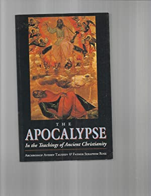 THE APOCALYPSE IN THE TEACHINGS OF ANCIENT CHRISTIANITY: An Orthodox Commentary By Archbishop Ave...
