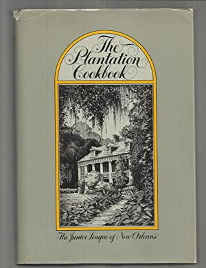 THE PLANTATION COOKBOOK. Illustrations By M. Dell: The Junior League