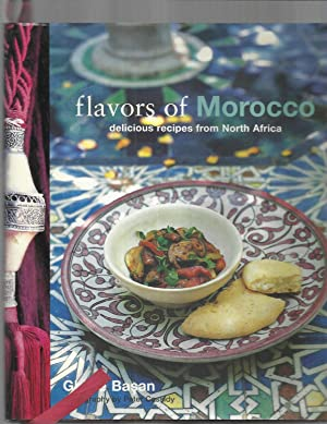 FLAVORS OF MOROCCO: Delicious Recipes From North Africa. Photography By Peter Cassidy
