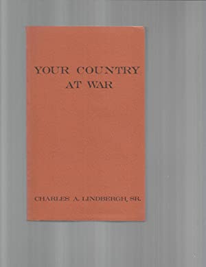 YOUR COUNTRY AT WAR AND WHAT HAPPENS: Lindbergh, Charles A.,