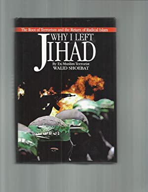 WHY I LEFT JIHAD: The Root Of: Shoebat, Walid (Ex~Muslim