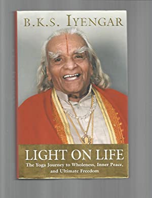 LIGHT ON LIFE: The Yoga Journey To: Iyengar, B.K.S. (with