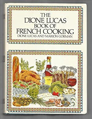 THE DIONE LUCAS BOOK OF FRENCH COOKING: Lucas, Dione &