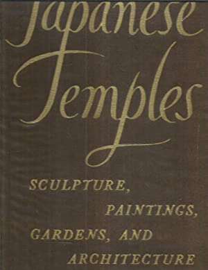 JAPANESE TEMPLES: Sculpture, Paintings, Gardens, And Architecture.: Kidder, J. Edward,