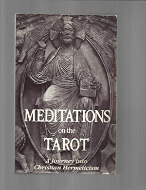 MEDITATIONS ON THE TAROT; A Journey Into: Anonymous (Valentin Tomberg)