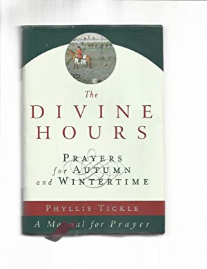 THE DIVINE HOURS: Prayers For Autumn And Wintertime. A Manual Of Prayer.