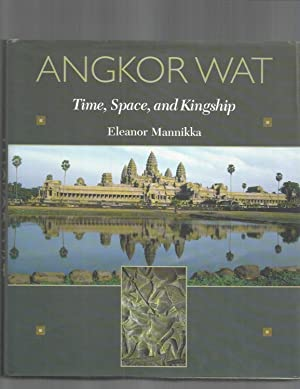 ANGKOR WAT: Time, Space, And Kingship. ~ SIGNED COPY~