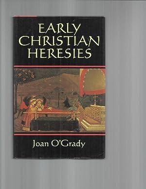 EARLY CHRISTIAN HERESIES.: O'Grady, Joan