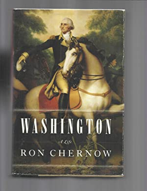 WASHINGTON: A Life.: Chernow, Ron