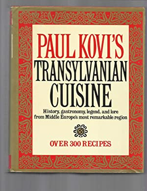 TRANSYLVANIAN CUISINE. History, Gastronomy, Legend, And Lore From Middle Europe's Most Remarkable...
