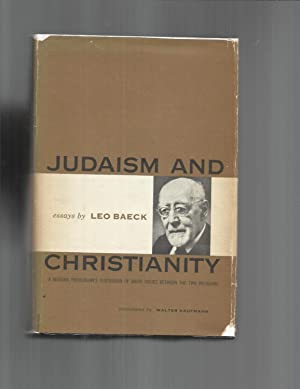 JUDAISM AND CHRISTIANITY: A Modern Theologian's Discussion Of Basic Issues Between The Two Religi...