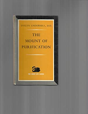 THE MOUNT OF PURIFICATION: With Meditations And Prayers, 1949, And Collected Papers, 1946.