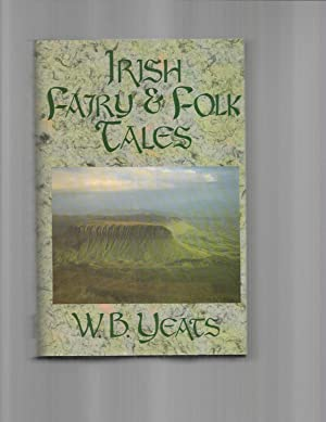 IRISH FAIRY AND FOLK TALES. Profusely Illustrated.: Yeats, W.B.