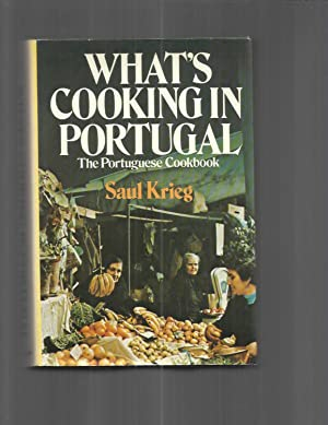 WHAT'S COOKING IN PORTUGAL: The Portuguese Cookbook