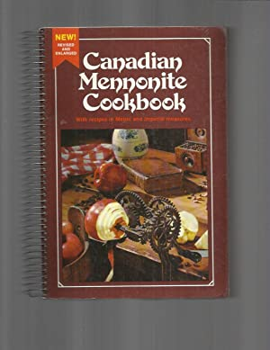 CANADIAN MENNONITE COOKBOOK. With Recipes In Metric And Imperial Measures