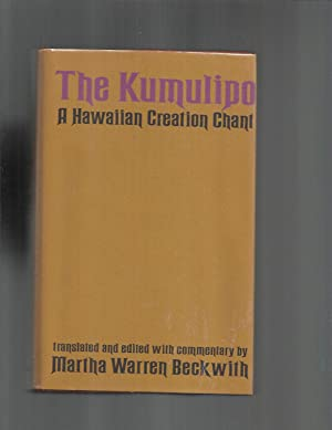 THE KUMULIPO: A Hawaian Creation Chant. Translated And Edited With Commentary By Martha Warren Be...