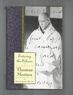 ENTERING THE SILENCE. Becoming A Monk &: Merton, Thomas