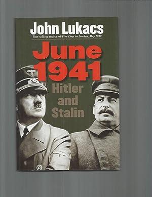 JUNE 1941: Hitler And Stalin: Lukacs, John