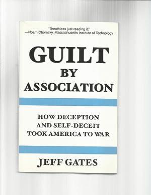 GUILT BY ASSOCIATION :How Deception And Self~Deceit: Gates, Jeff