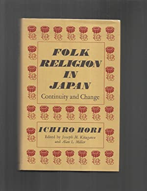 FOLK RELIGION IN JAPAN: Continuity And Change. Edited By Joseph M. Kitagawa And Alan L. Miller.